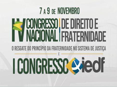 IV Congresso Nacional de Direito e Fraternidade e o I Congresso do IEDF